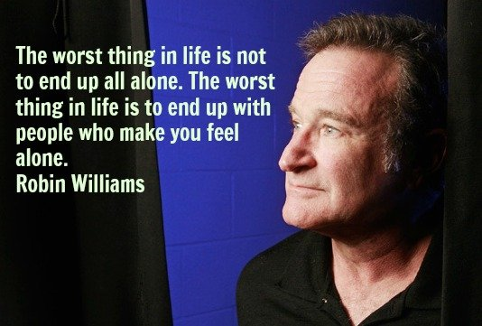 15 Quotes From Robin Williams on Life, Love and laughter.