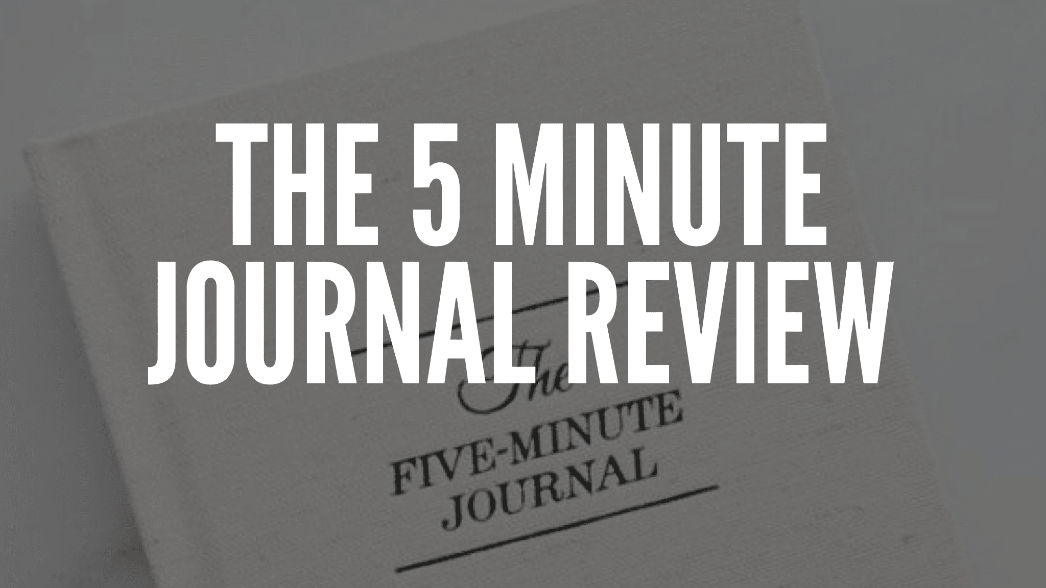 The 5 Minute Journal Review
