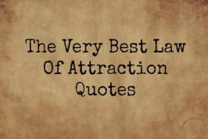 Law Of Attraction Quotes Best Bestlawofattractionquotese1495969209645