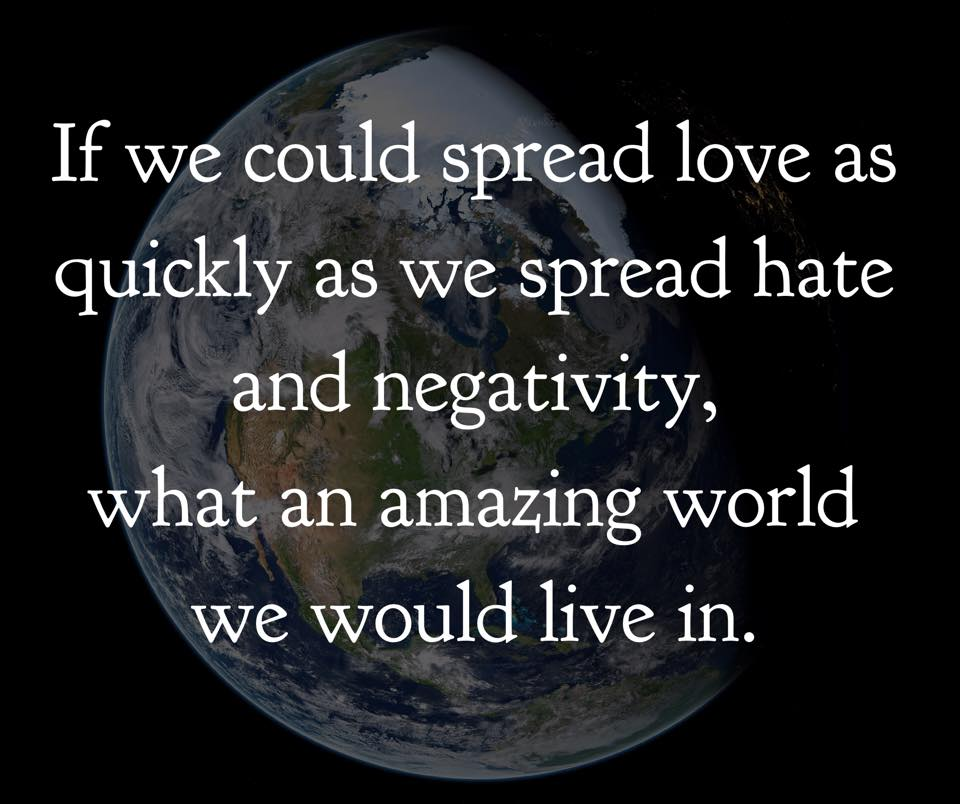 Spread Love Not Hate Quotes: 21 Powerful Image Quotes That Will Inspire And Motivate You