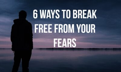 6 Ways to Break Free from Your Fears