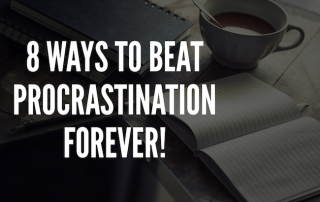 8 Ways To Beat Procrastination Forever