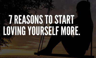 7 Reasons To Start Loving Yourself More