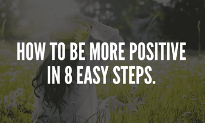 How To Be More Positive In 8 Easy Steps
