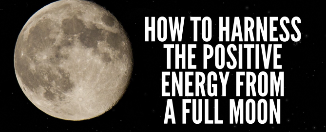 How to Harness the Positive Energy from a Full Moon