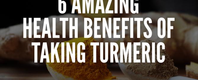 6 Amazing Health Benefits Of Taking Turmeric