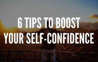 6 Tips to Boost Your Self-Confidence