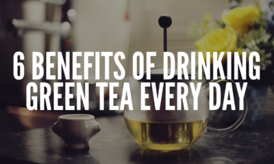 6 Benefits of Drinking Green Tea Everyday
