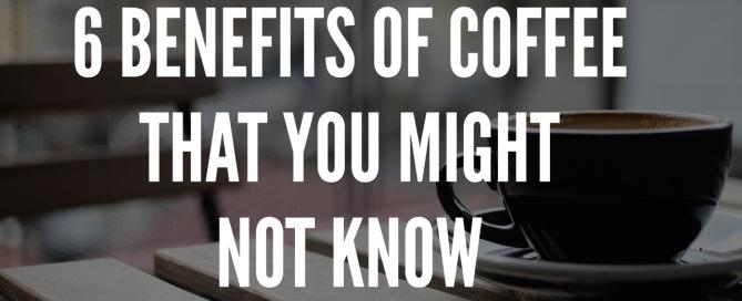 6 Benefits of Coffee