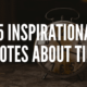 25 Inspirational Quotes About Time