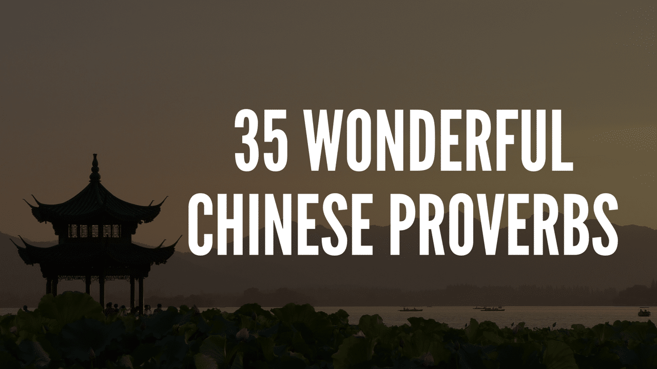 35 Wonderful Chinese Proverbs
