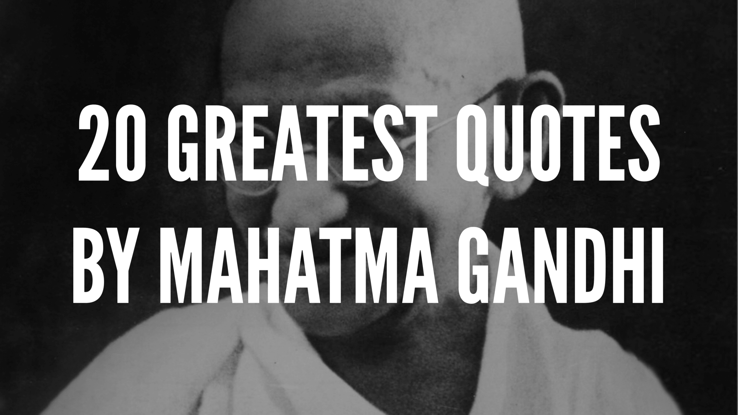 20 Greatest Quotes By Mahatma Gandhi