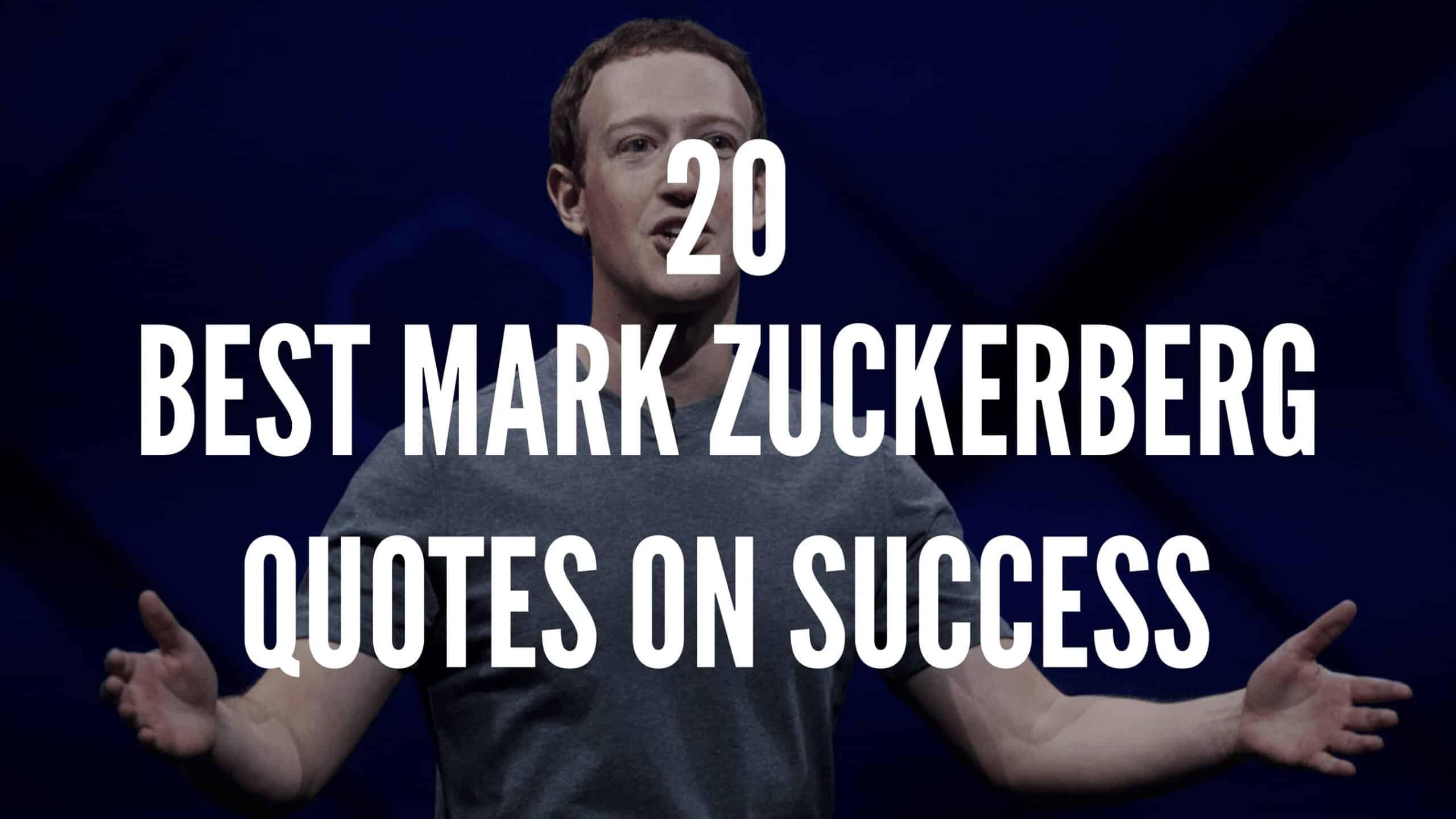 20 Best Mark Zuckerberg Quotes On Success