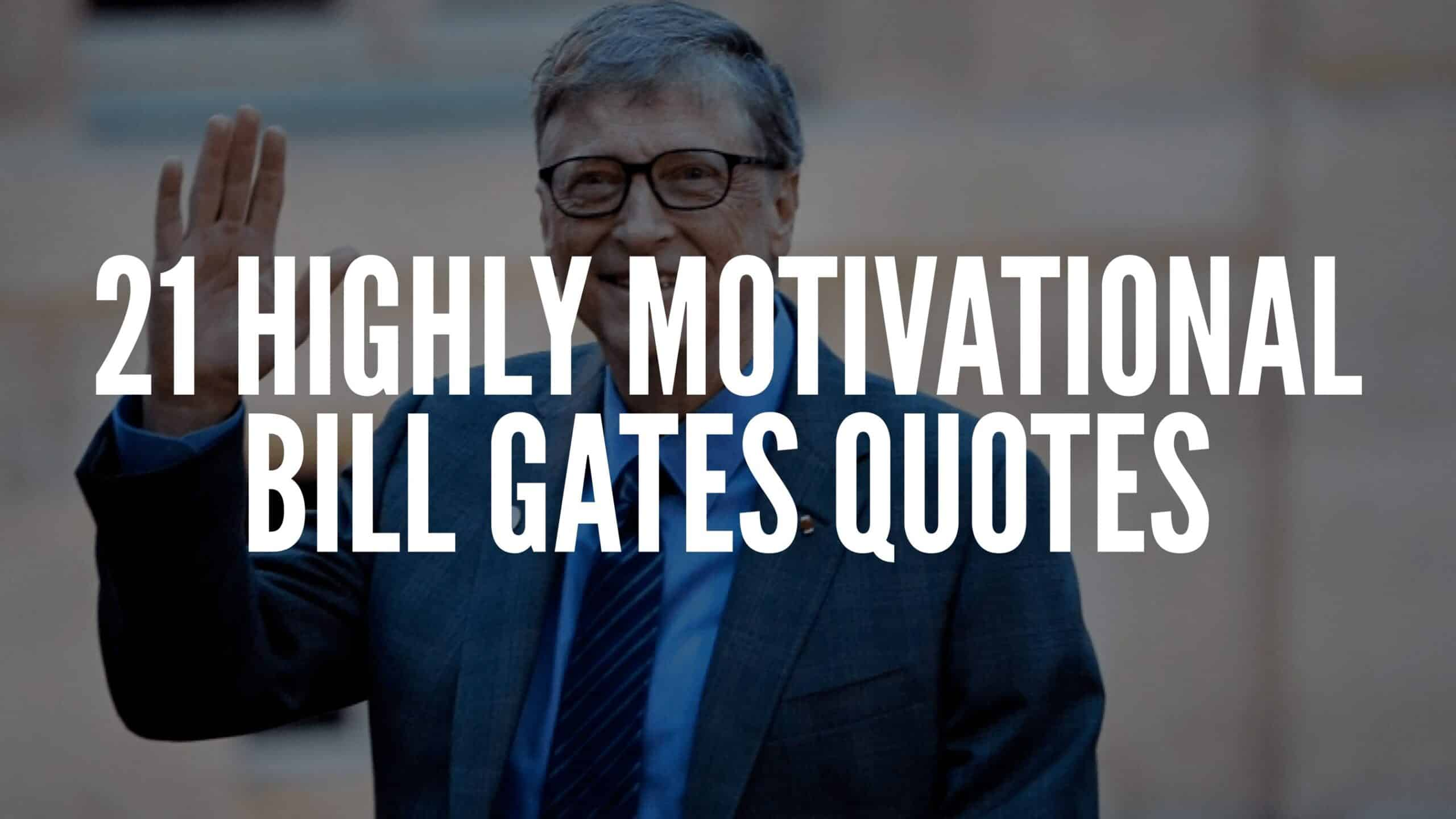 21 Motivational Bill Gates Quotes On Success