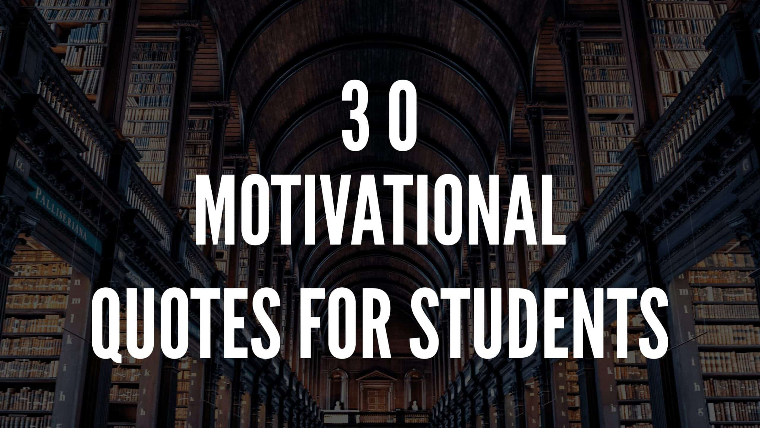 30 Motivational Quotes For Students
