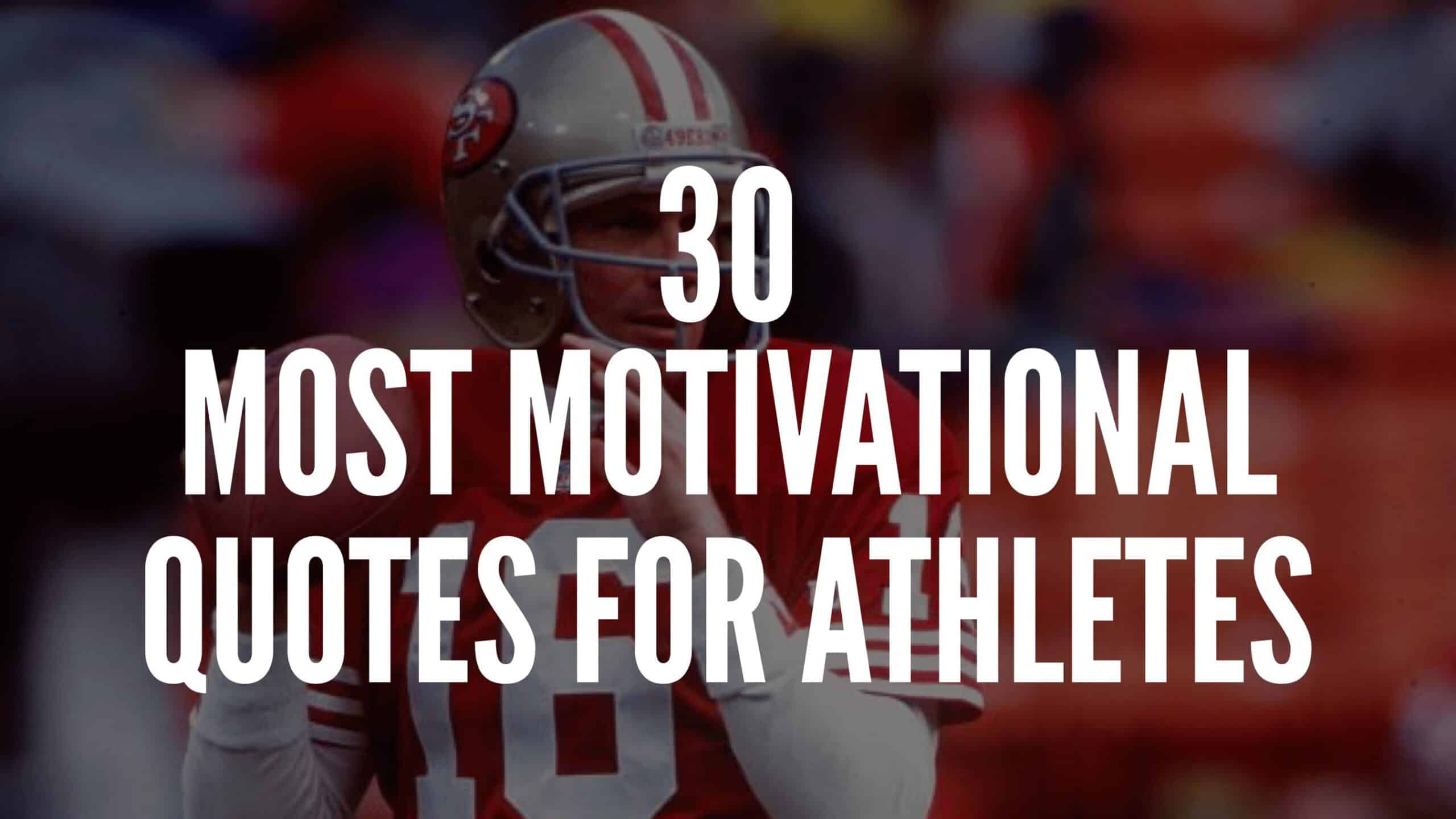30 Most Motivational Quotes For Athletes