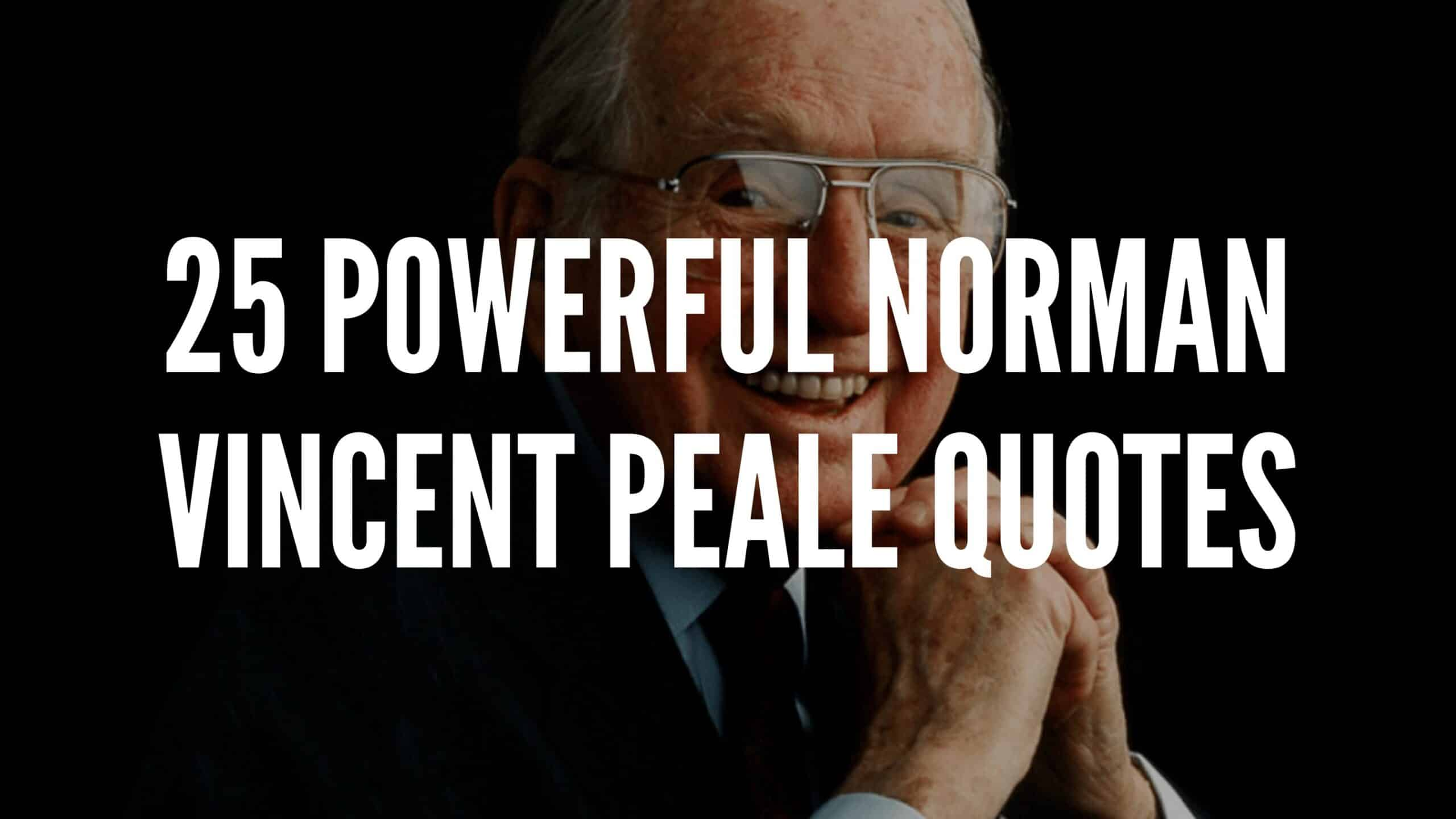 Norman Vincent Peale Quotes