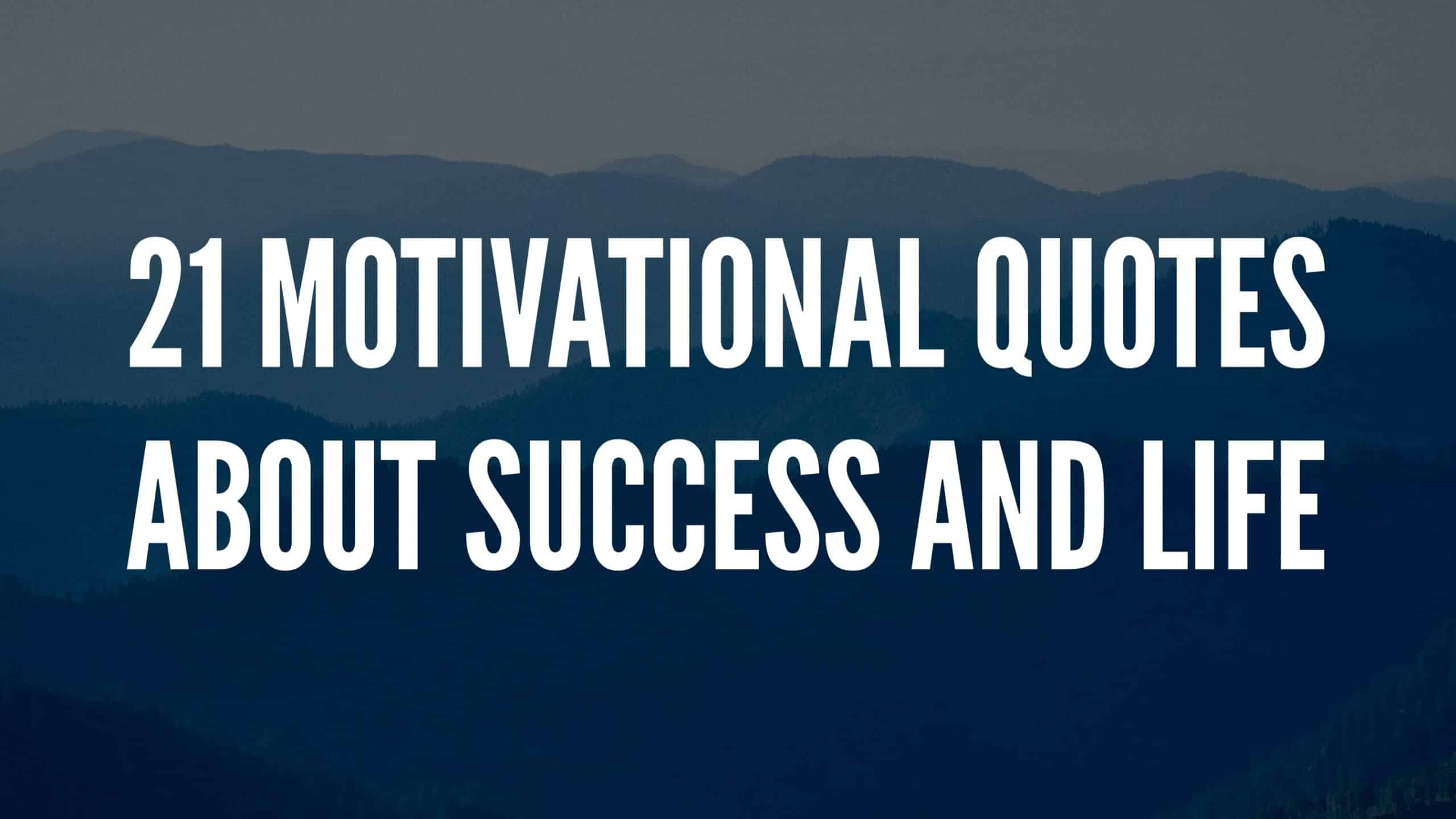 21 Motivational Quotes About Success and Life