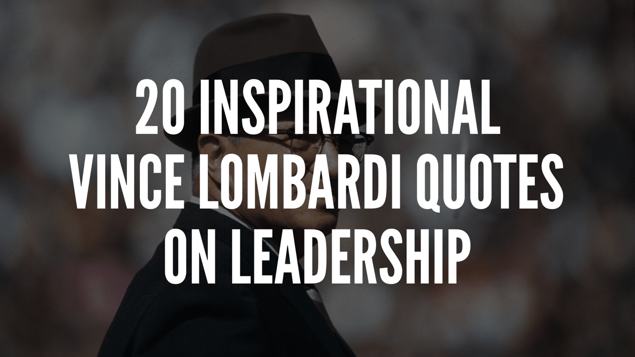 20 Inspirational Vince Lombardi Quotes On Leadership