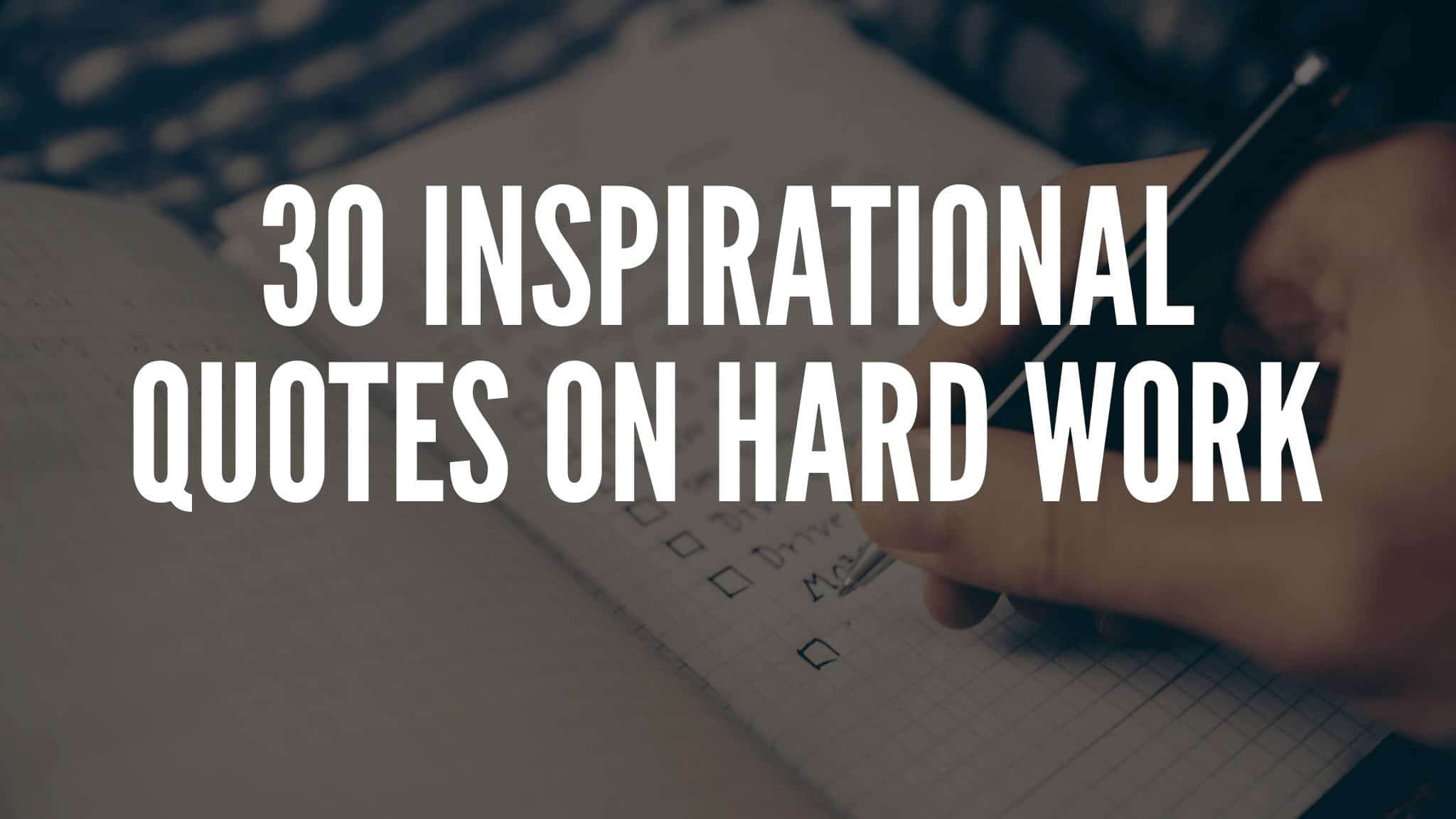30 Inspirational Quotes On Hard Work