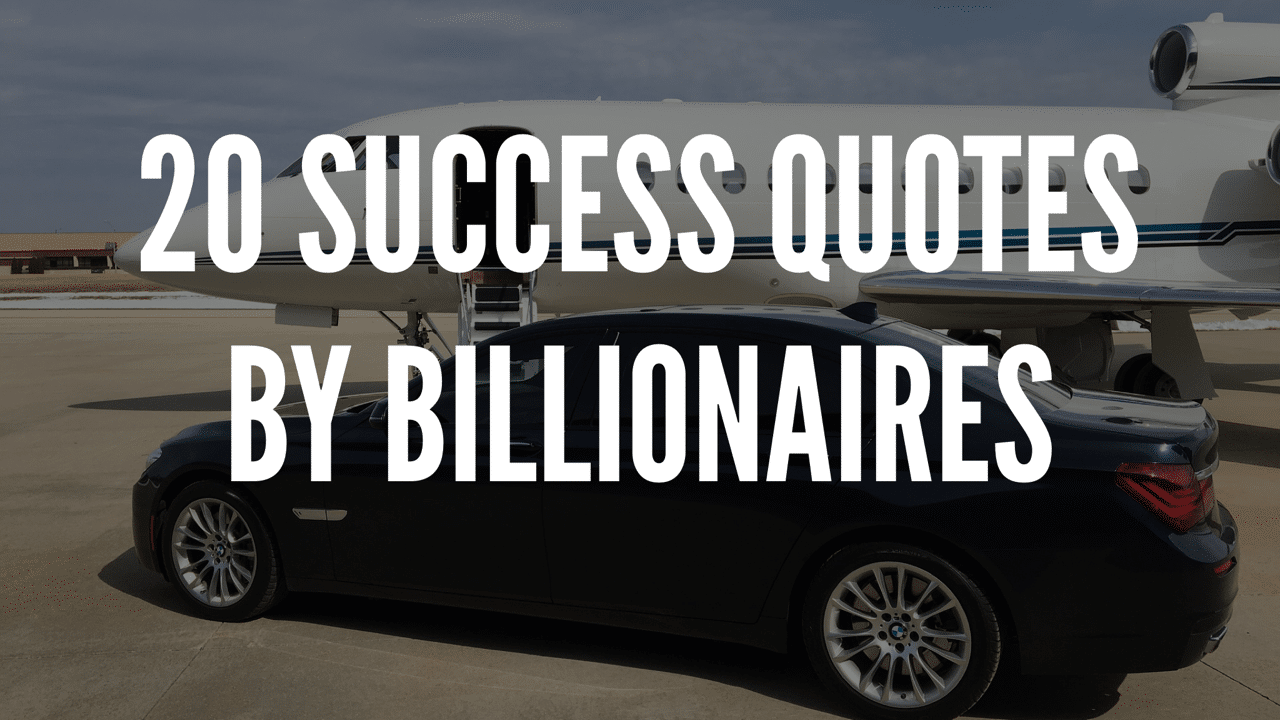 20 Success Quotes By Billionaires