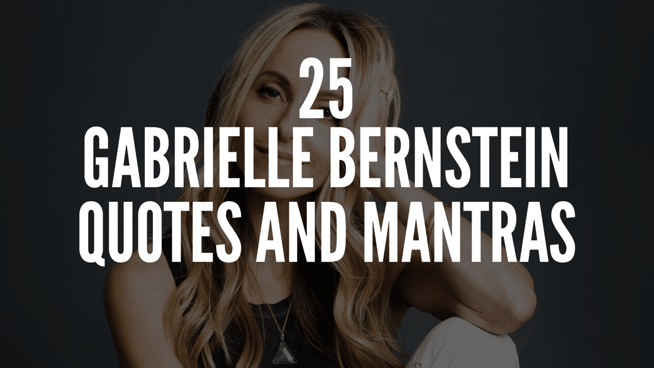 25 Gabrielle Bernstein Quotes and Mantras That Will Totally Inspire You
