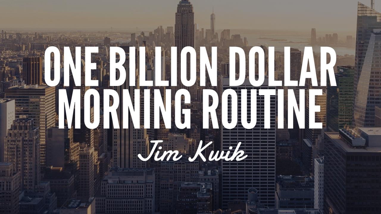One Billion Dollar Morning Routine