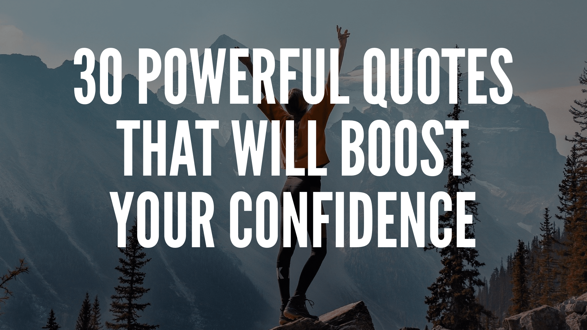30 Powerful Quotes That Will Boost Your Confidence