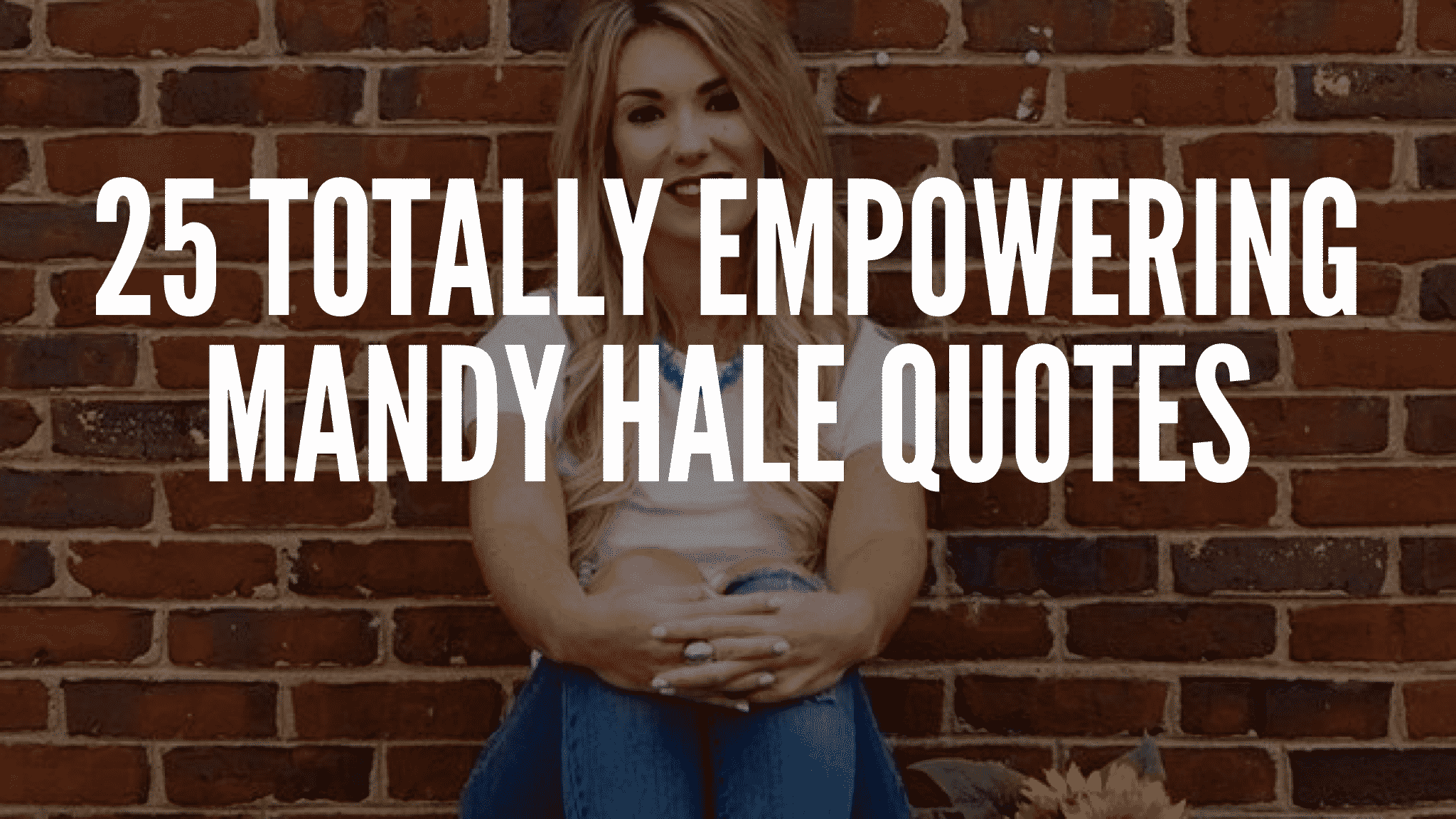 25 Totally Empowering Mandy Hale Quotes