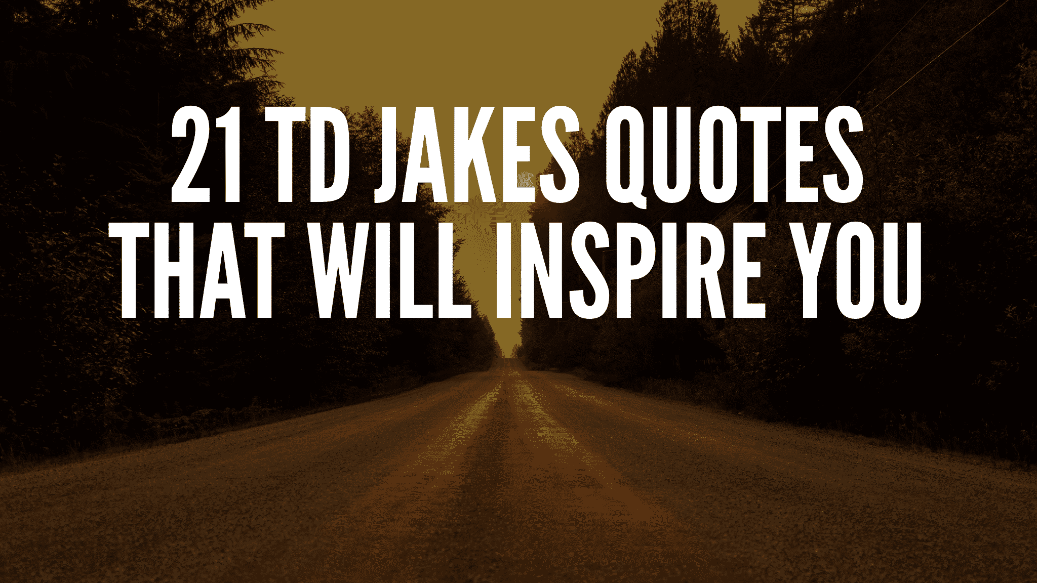 21 TD Jakes Quotes That Will Inspire You