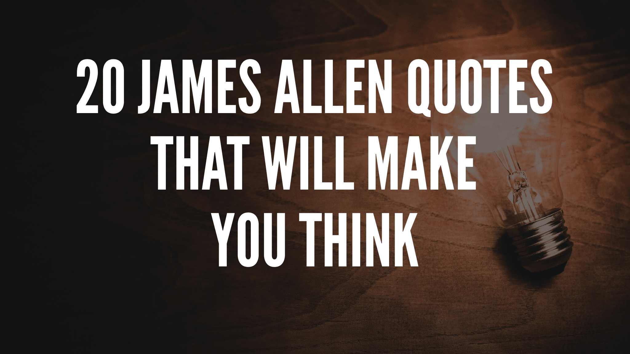 20 James Allen Quotes That Will Make You Think
