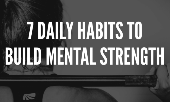 Articles 7 Daily Habits to Build Mental Strength