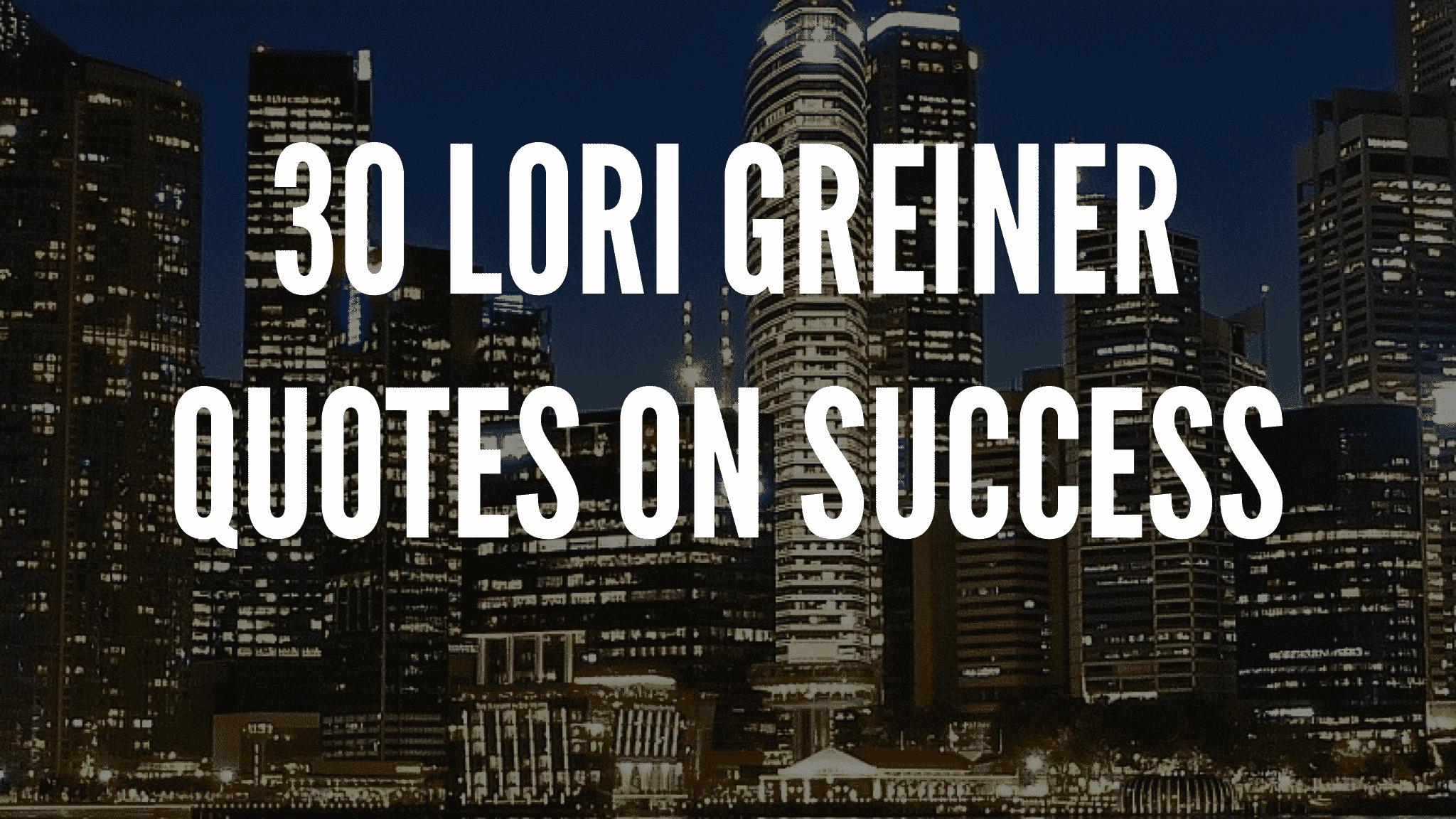 30 Inspirational Lori Greiner Quotes on Success