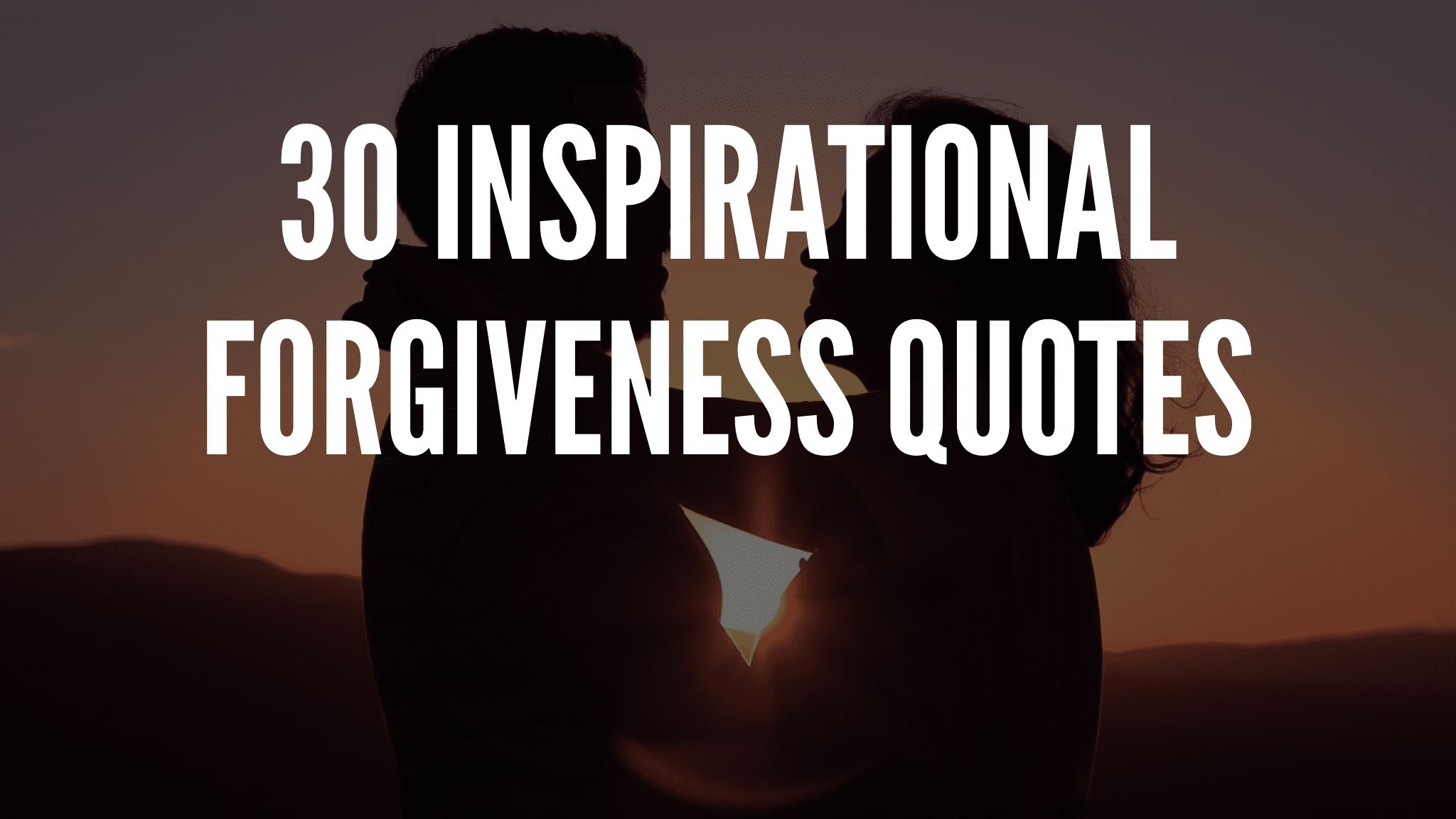 30 Inspirational Forgiveness Quotes