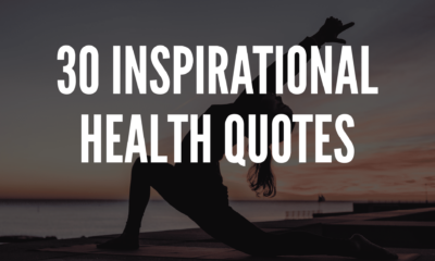 30 Inspirational Health Quotes