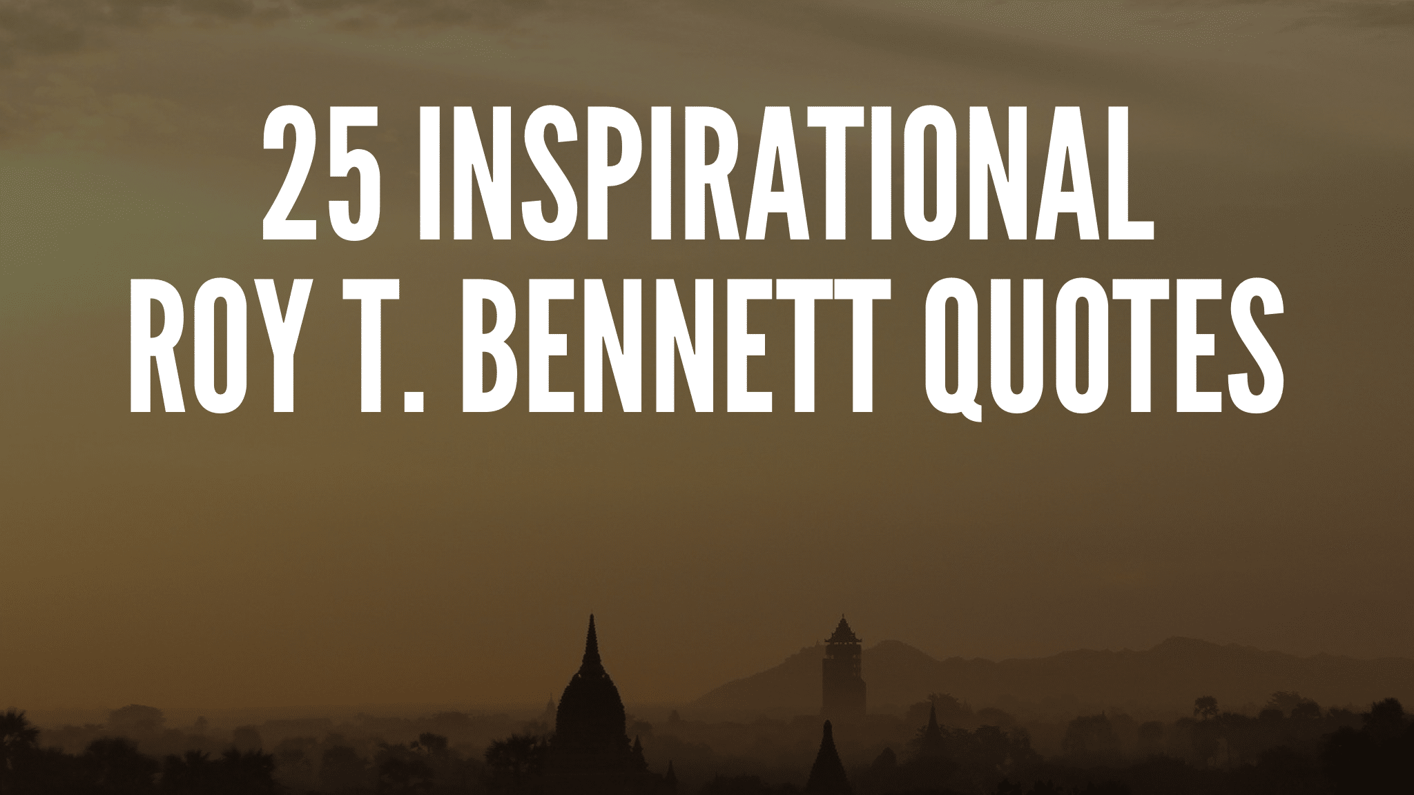 Inspirational Roy T. Bennett Quotes
