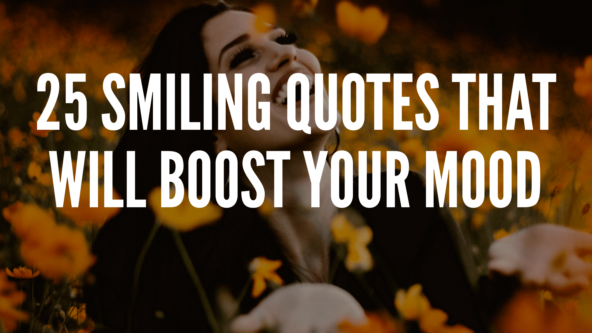 Smiling Quotes That Will Boost Your Mood