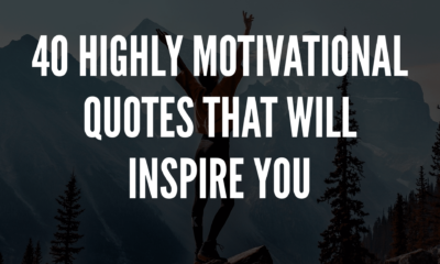 40 Highly Motivational Quotes