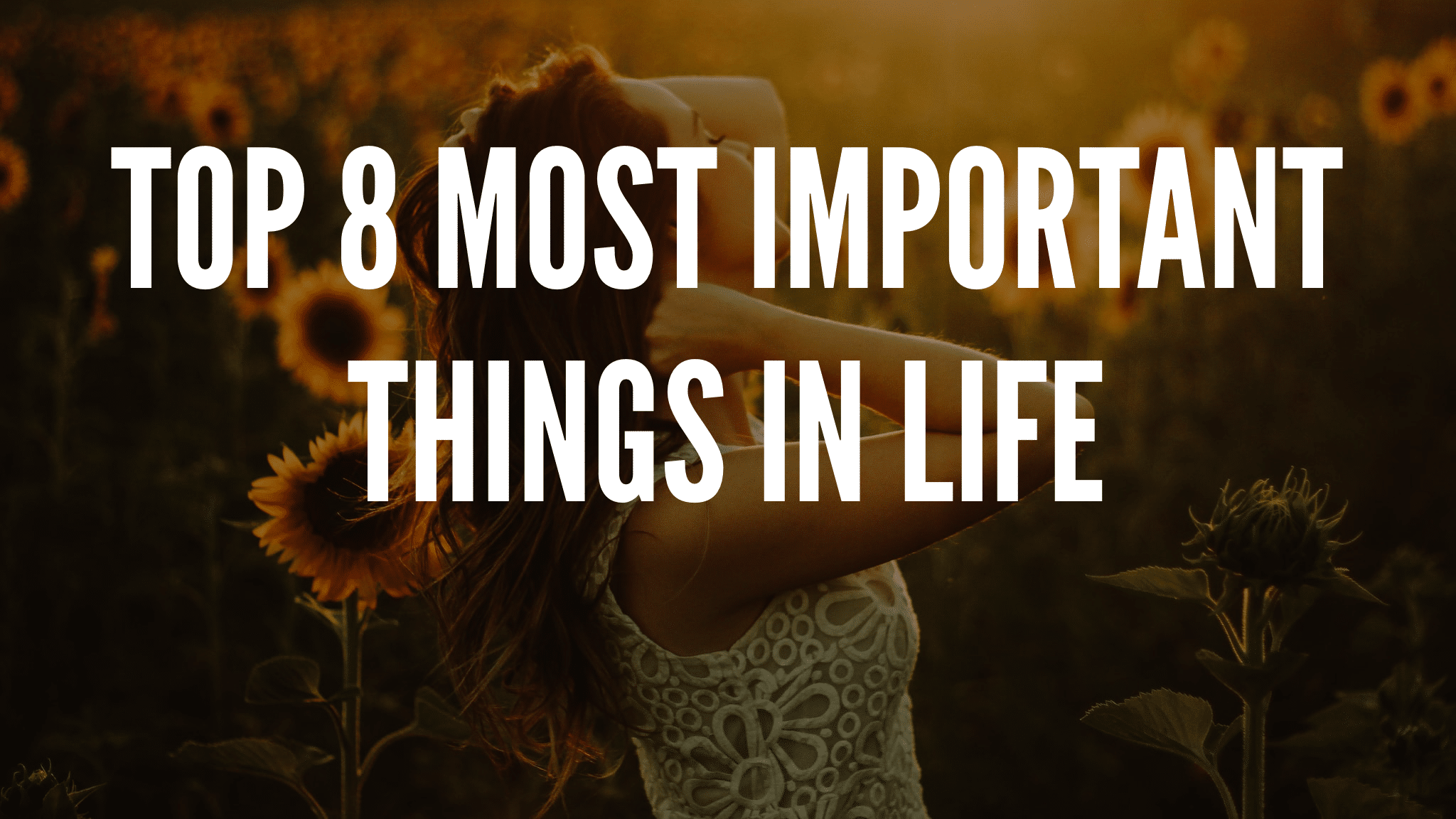The Top 8 Most Important Things in Life