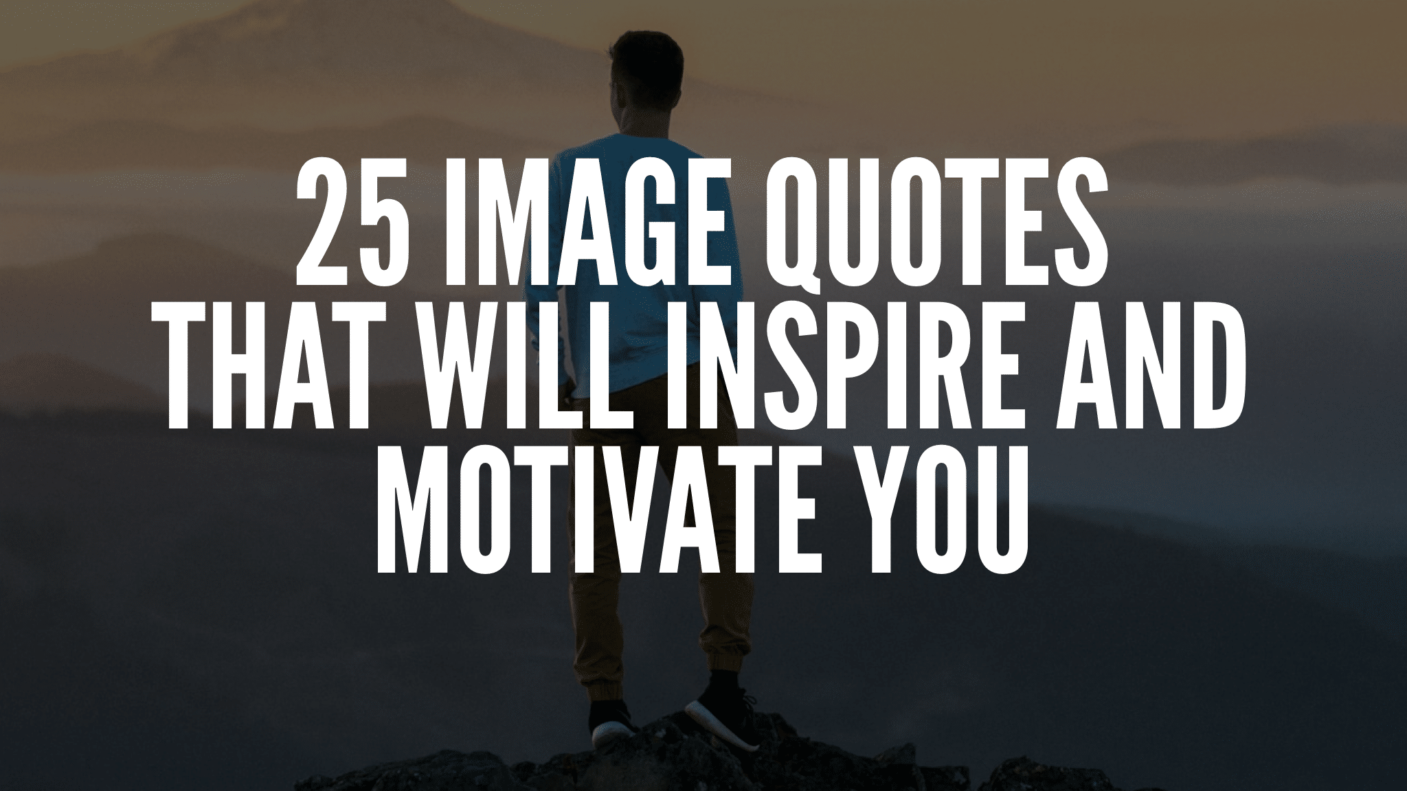 25 Image Quotes That Will Inspire And Motivate You