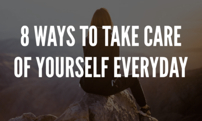 8 Ways to Take Care of Yourself Every Day