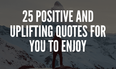 25 Positive And Uplifting Quotes