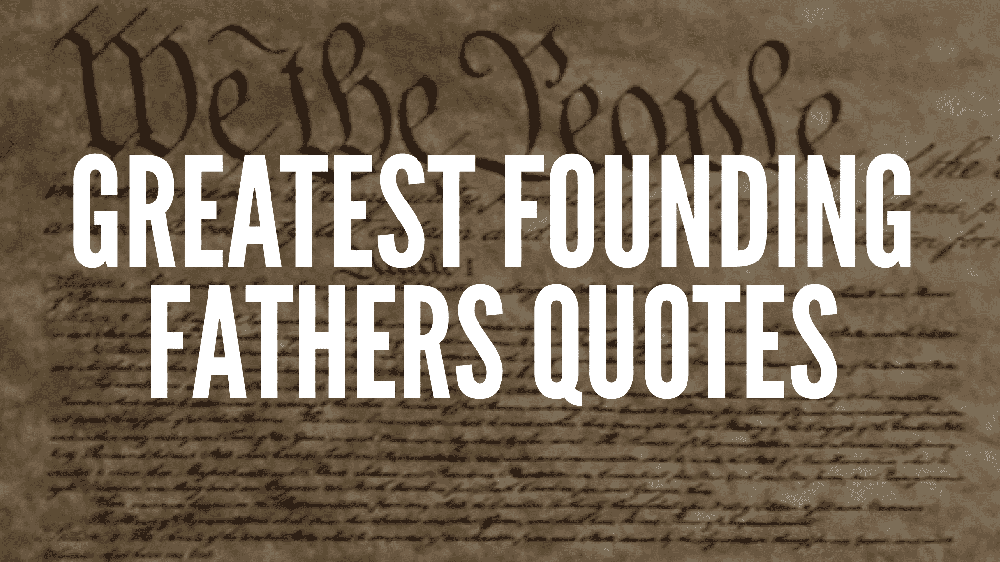 Greatest Founding Fathers Quotes