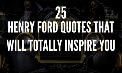 Henry Ford Quotes That Will Totally Inspire You