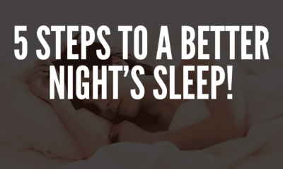 5 Steps to a Better Night's Sleep!