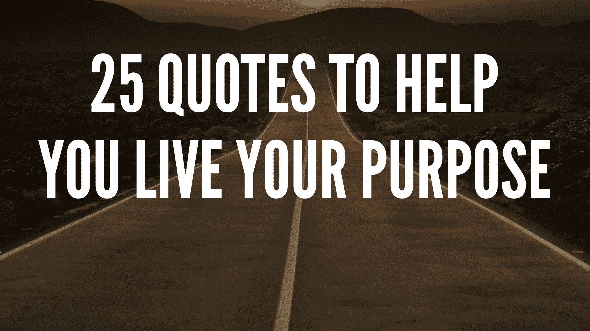 Live Your Purpose Quotes