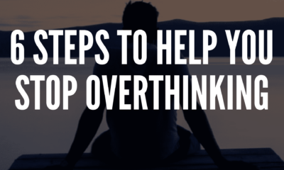 6 Steps to Help You Stop Overthinking