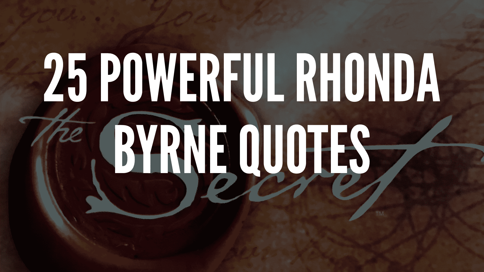 Powerful Rhonda Byrne Quotes