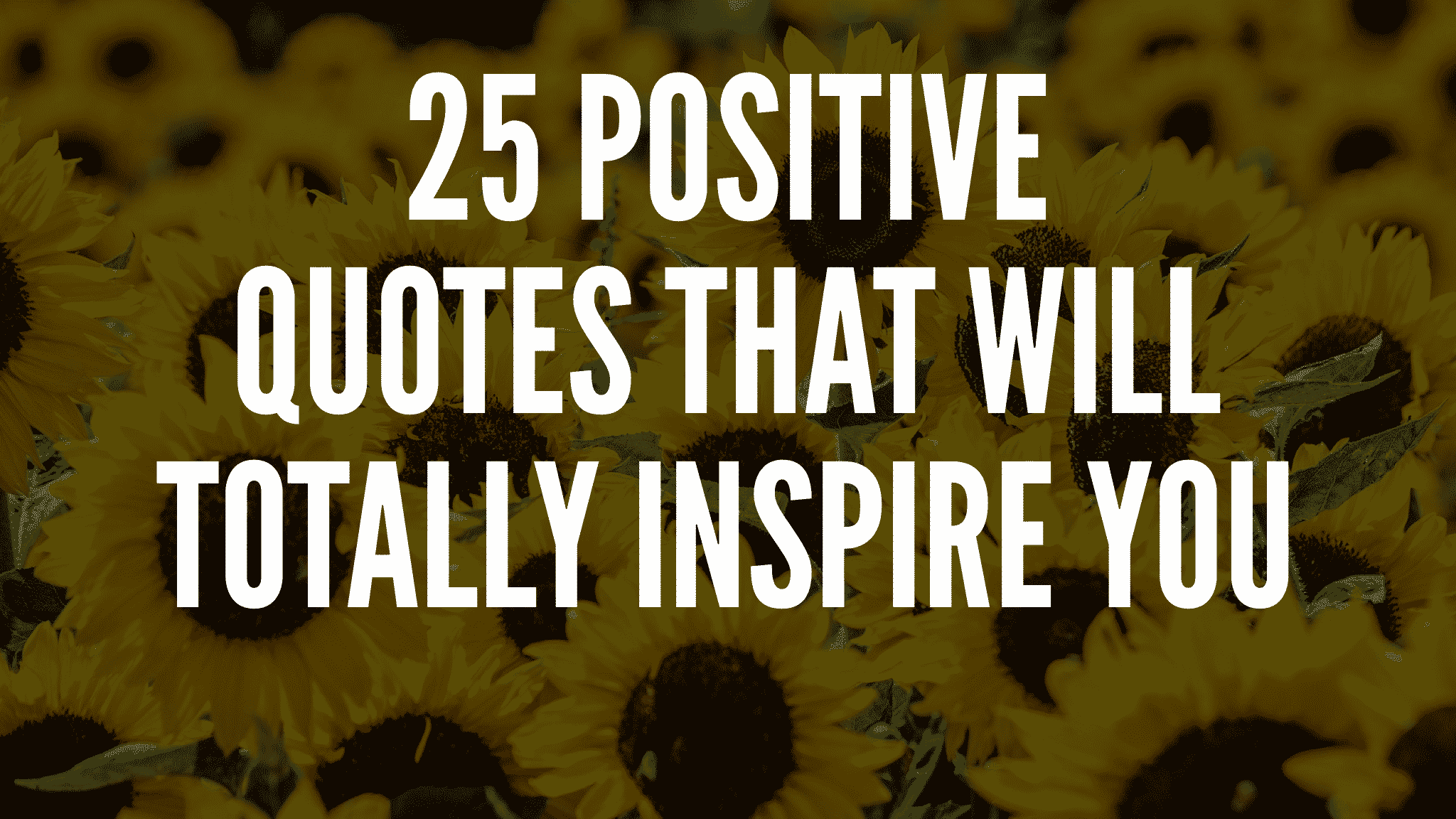 Positive Quotes That Will Totally Inspire You