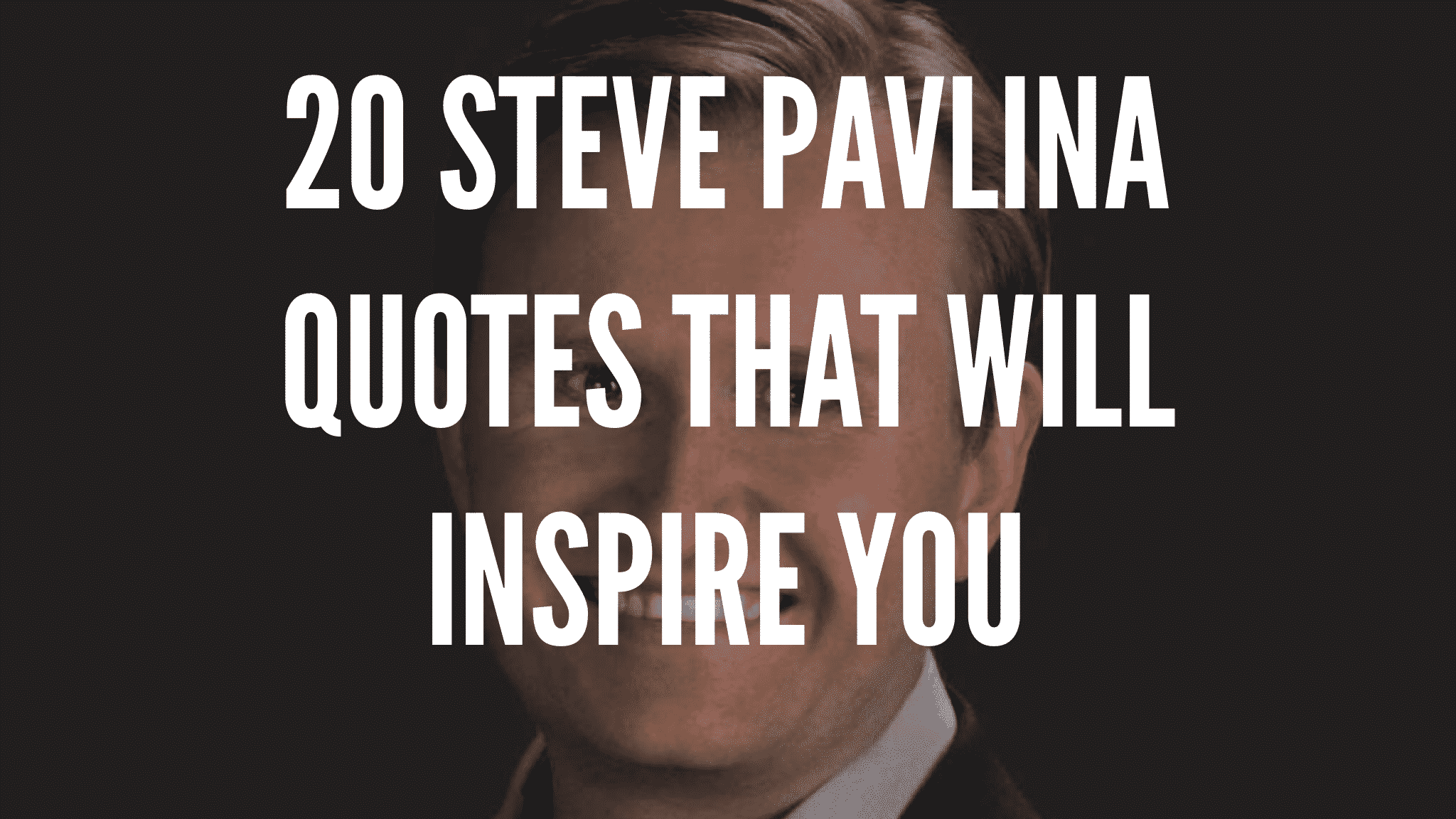 20 Steve Pavlina Quotes That Will Inspire You